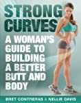 Strong Curves: A Woman's Guide to Bui...