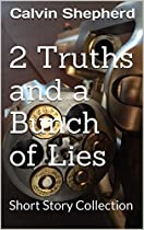 2 Truths And A Bunch Of Lies:: A Short Story Collection