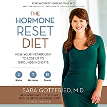 The Hormone Reset Diet: Heal Your Metabolism to Lose Up to 15 Pounds in 21 Days (       UNABRIDGED) by Sara Gottfried Narrated by Tanya Eby