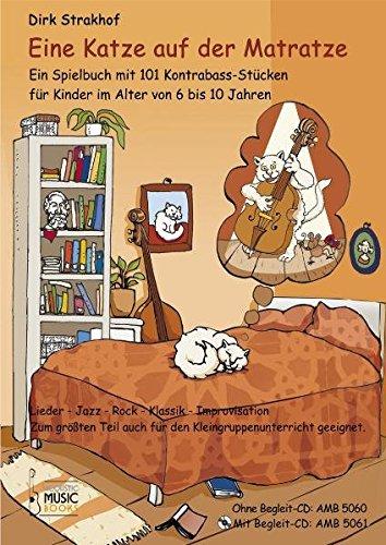 Eine-Katze-auf-der-Matratze-Mit-Begleit-CD-Ein-Spielbuch-mit-101-Kontrabass-Stcken-fr-Kinder-im-Alter-von-6-bis-10-Jahren-Lieder-Jazz-Rock--auch-fr-den-Kleingruppenunterricht-geeignet