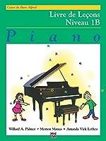 Alfred Basic Course. Livre de Lecons 1B --- Piano - Palmer, Manus & Lethco --- Alfred Publishing