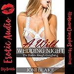 A Wild Wedding Night: The Brides Rough Gangbang | Joni Blake