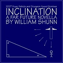 Inclination: A Far Future Novella (       UNABRIDGED) by William Shunn Narrated by William Shunn