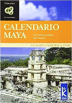 Calendario Maya. La cuenta sagrada del tiempo (Infinito