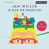 Im Reich der Pubertiere Hörbuch von Jan Weiler Gesprochen von: Jan Weiler
