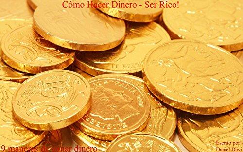 Cómo Hacer Dinero - Hacerse Rico!