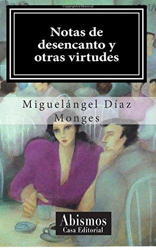 Notas de desencanto y otras virtudes