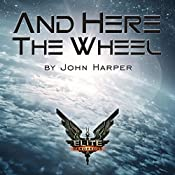 And Here the Wheel | John Harper