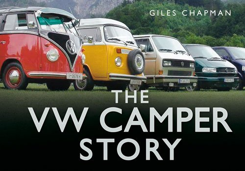 The VW Camper Story by Giles Chapman