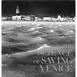 SCIENCE OF SAVING VENICE, THE