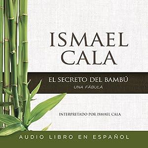 El secreto del Bambú [The Secret of Bamboo] Audiobook
