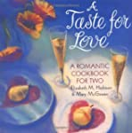A Taste for Love: Romantic Dinners fo...