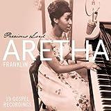 echange, troc Aretha Franklin - Precious Lord: 19 Gospel Recordings