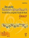 Das große Notenrätselbuch: Für alle kleinen und großen...