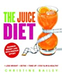 The Juice Diet: * Lose Weight * Detox...