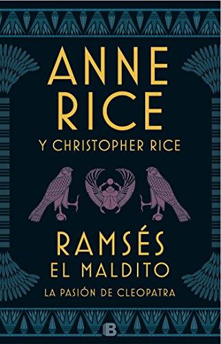 La pasion de Cleopatra / Ramses the Damned: The Passion of Cleopatra (Ramses El maldito)  [Rice, Anne - Rice, Christopher] (Tapa Dura)