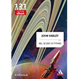 Nel segno di Titano (Urania)di John Varley