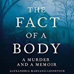 The Fact of a Body: A Murder and a Memoir | Alexandria Marzano-Lesnevich