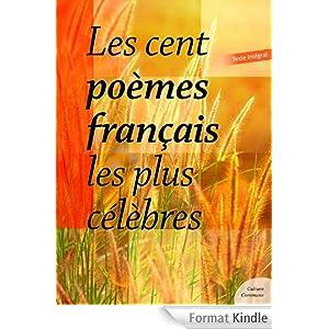 Les cent poèmes français les plus célèbres.