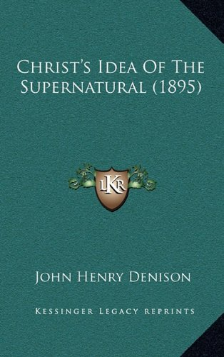 Christ's Idea of the Supernatural (1895)