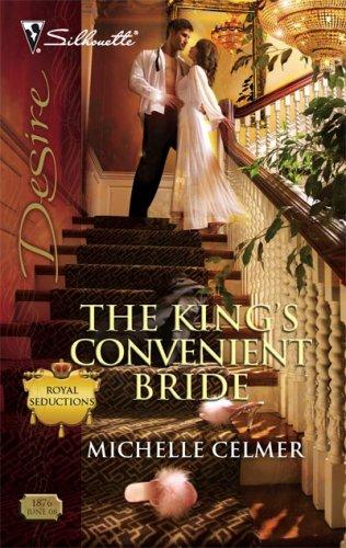 The King's Convenient Bride (Silhouette Desire), MICHELLE CELMER