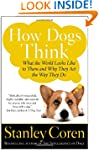 How Dogs Think: What the World Looks...