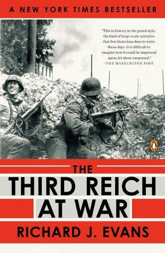 The Third Reich at War: 1939-1945, Richard J. Evans
