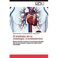 El inhibidor de la autofagia: 3-metiladenina: Ejerce efectos nocivos en aurículas aisladas de rata sometidas a...