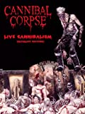 CANNIBAL CORPSE - LIVE CANNIBALISM [DVD] [2007]