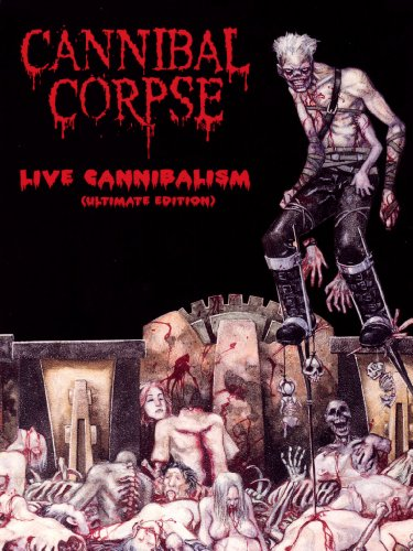Cannibal Corpse - Live cannibalism (ultimate edition)