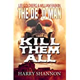 Kill Them All (Dead Man #6) ~ Harry Shannon