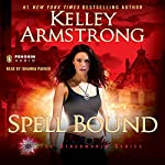 Spell Bound: Women of the Otherworld, Book 12 | Kelley Armstrong