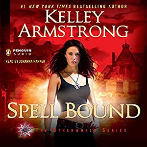 Spell Bound: Women of the Otherworld, Book 12 | [Kelley Armstrong]