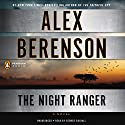 The Night Ranger: A John Wells Novel, Book 7 (       UNABRIDGED) by Alex Berenson Narrated by George Guidall