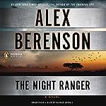 The Night Ranger: A John Wells Novel, Book 7 | Alex Berenson