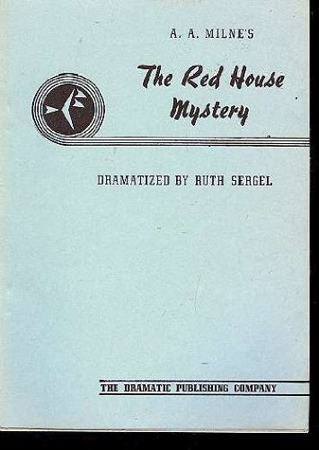 The Red House Mystery (A Play), Ruth Perry, Ruth Sergel, A. A. Milne