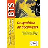 La synth�se de documents. Epreuve de Culture g�n�rale et expression BTS. 60 fiches de m�thode et exercices corrig�spar Anne Ramade