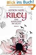 Riley - Das Mädchen im Licht -: Roman