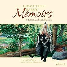 Lubavitcher Rabbi's Memoirs, Volume II Audiobook by Rabbi Joseph Isaac Schneersohn Narrated by Shlomo Zacks