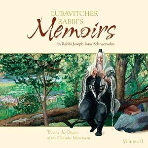 Lubavitcher Rabbi's Memoirs, Volume II | [Rabbi Joseph Isaac Schneersohn]