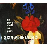 "No More Shall We Partvon ""Nick Cave"""