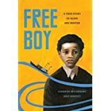 Free Boy: A True Story of Slave and Master (V Ethel Willis White Books)