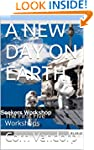 A NEW DAY ON EARTH: The First Five Wo...