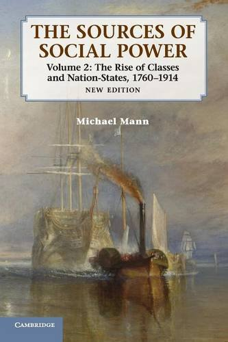 The Sources of Social Power: Volume 2, The Rise of Classes and Nation-States, 1760-1914 2nd Edition Paperback