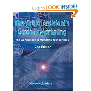 The Virtual Assistant's Guide to Marketing, 2nd Edition Michelle Jamison