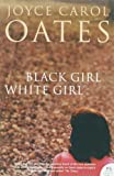 Black Girl/White Girl (0007232799) by Oates, Joyce Carol