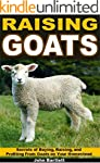 Raising Goats: Secrets of Buying and...