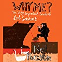 Why Me? The Very Important Emails of Bob Servant Audiobook by Neil Forsyth Narrated by Cameron Stewart
