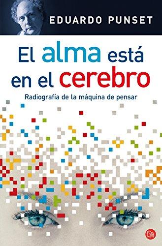 El alma esta en el cerebro /The Soul is in the Brain (Ensayo (Punto de Lectura)) (Spanish Edition)