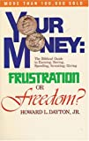 Your Money: Frustration or Freedom (0842387250) by Howard Lape Dayton